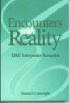 Encounters With Reality: 1001 (Deaf) Interpreter Scenarios - Brenda E. Cartwright