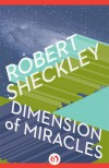 Dimension of Miracles - Robert Sheckley
