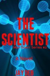 The Scientist (Max Doerr Book 2) - Jay Deb