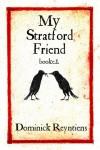 My Stratford Friend (booke I) - Dominick Reyntiens
