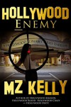 Hollywood Enemy: A Hollywood Alphabet Series Thriller - M.Z. Kelly