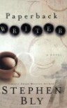 Paperback Writer - Stephen Bly