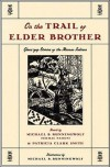 On the Trail of Elder Brother: Glous'gap Stories of the Mimac Indians - Michael B. Runningwolf, Patricia Clark Smith