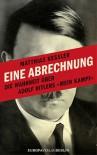 Eine Abrechnung: Die Wahrheit über Adolf Hitlers 'Mein Kampf' - Matthias Kessler