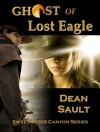 Ghost of Lost Eagle (Sweetwater Canyon Series) - Dean Sault