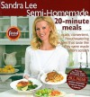 Semi-Homemade 20-Minute Meals (Sandra Lee Semi-Homemade) - Sandra Lee