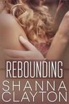Rebounding - Shanna Clayton