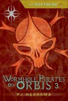 The Softwire: Wormhole Pirates on Orbis 3 - P.J. Haarsma