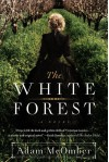 The White Forest: A Novel - Adam McOmber