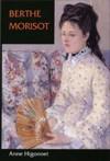 Berthe Morisot - Anne Higonnet