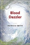 Blood Dazzler - Patricia Smith