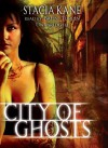 City of Ghosts (Chess Putnam 'Downside Ghosts' series, Book 3) - Stacia Kane