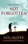 Not Forgotten - Neil Oliver