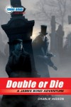 Double or Die (Young Bond (Quality)) - Charles Higson