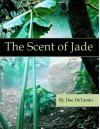 The Scent of Jade (epub) - Dee DeTarsio