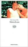 Meno di zero - Bret Easton Ellis, Marisa Caramella