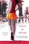 Violet By Design - Melissa C. Walker