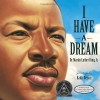 I Have a Dream - Martin Luther King Jr., Kadir Nelson
