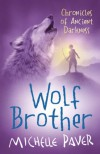 Wolf Brother (Chronicles of Ancient Darkness) - Michelle Paver