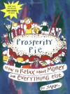Prosperity Pie: How to Relax About Money and Everything Else - S.A.R.K.