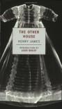 The Other House - Henry James, Louis Begley