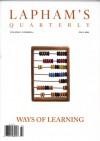 Ways of Learning (Lapham's Quarterly, Volume 3 Number 4) -