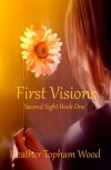 First Visions (Second Sight, #1) - Heather Topham Wood