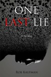 One Last Lie - Rob Kaufman