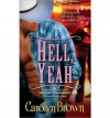 Hell, Yeah  - Carolyn Brown