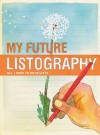 My Future Listography: All I Hope to Do in Lists - Lisa Nola