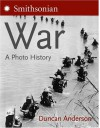 War: A Photo History - Duncan Anderson
