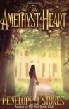 The Amethyst Heart - Penelope J. Stokes