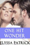 One Hit Wonder - Elyssa Patrick