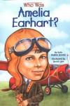 Who Was Amelia Earhart? - Kate Boehm Jerome