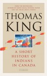A Short History of Indians in Canada: Stories - Thomas King