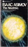 The Neutrino: Ghost Particle of the Atom - Isaac Asimov