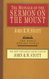 The Message of the Sermon on the Mount - John R.W. Stott