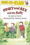 Pinky and Rex and the Bully - James Howe, Melissa Sweet