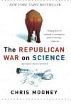 The Republican War on Science - Chris C. Mooney