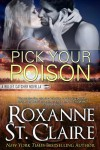 Pick Your Poison (A Bullet Catchers Novella) - Roxanne St. Claire