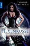 Schwestern des Mondes: Hexenküsse: Roman (German Edition) - Yasmine Galenorn, Katharina Volk