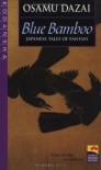 Blue Bamboo: Japanese Tales of Fantasy - Osamu Dazai, Ralph F. McCarthy