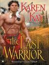 The Last Warrior - Karen Kay