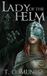 Lady of the Helm (Bloodline Trilogy, #1) - T.O. Munro