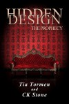Hidden Design, the Prophecy - Tia Tormen, CK Stone