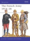 The French Army 1914-18 - Ian Sumner, Ian Summer