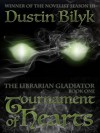 Tournament of Hearts (The Librarian Gladiator, #1) - Dustin Bilyk