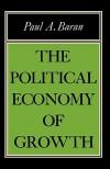 The Political Economy of Growth - Paul A. Baran