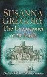 The Executioner of St Paul's: The Twelfth Thomas Chaloner Adventure (Adventures of Thomas Chaloner) - Susanna Gregory