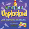 Mother Goose Unplucked: Crazy Comics, Zany Activities, Nutty Facts, and Other Twisted Takes on Childhood Favorites - Helaine Becker, Claudia Davila